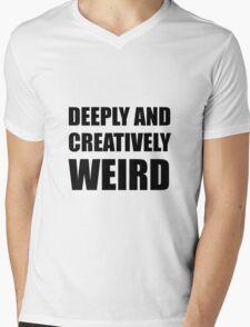 Deeply Creatively Weird Mens V-Neck T-Shirt