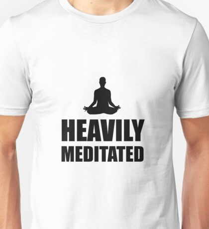 Heavily Meditated Unisex T-Shirt