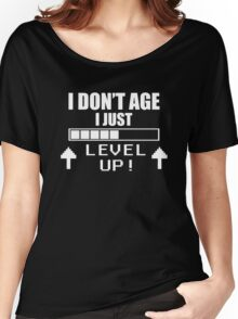 I Don't Age I Just Level Up Funny Juniors T-Shirt Women's Relaxed Fit T-Shirt