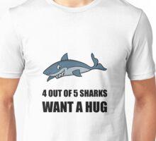 Sharks Wants Hug Unisex T-Shirt