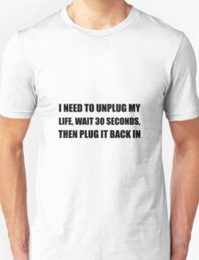 Unplug My Life Unisex T-Shirt