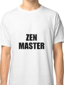 Zen Master Classic T-Shirt