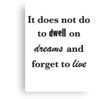 Dwell on dreams Canvas Print