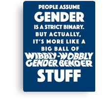 Wibbly Wobbly Gender Bender Canvas Print