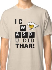 I C WASD U DID THAR STEAM PC MASTER RACE Classic T-Shirt