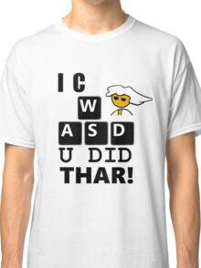 I C WASD U DID THAR STEAM PC MASTER RACE Classic T-Shirt