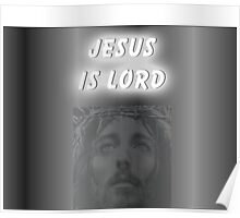 JESUS IS LORD Poster