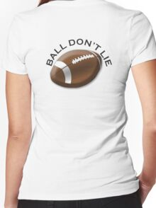 FOOTBALL, GRIDIRON, GRID IRON, AMERICAN, SPORT, BALL DON'T LIE, US, USA Women's Fitted V-Neck T-Shirt