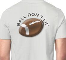 AMERICAN, FOOTBALL, GRIDIRON, SPORT, BALL DON'T LIE, US, USA Unisex T-Shirt