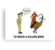 To Mock A Killing Bird Canvas Print