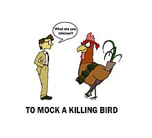 To Mock A Killing Bird Photographic Print