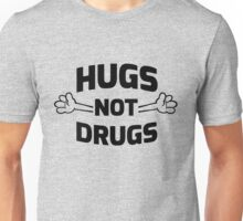 Hugs! Not Drugs Unisex T-Shirt