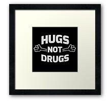 Hugs! Not Drugs Framed Print