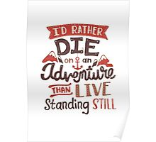 I'd rather die on an adventure Poster