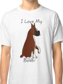 I Love My Boxer! Classic T-Shirt