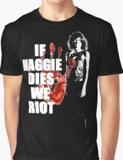 If Maggie Dies We Riot - The Walking Dead Graphic T-Shirt