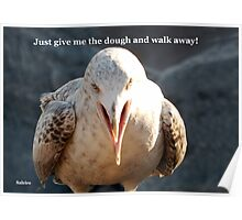 Just give me the dough and walk away! Poster