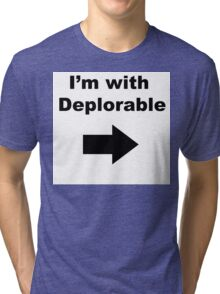 I'm With Deplorable Tri-blend T-Shirt
