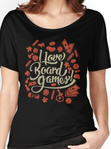 I Love Board Games Women's Relaxed Fit T-Shirt