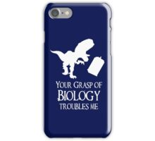 Your grasp of biology iPhone Case/Skin