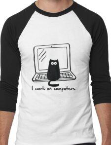 I work on computers Men's Baseball ¾ T-Shirt