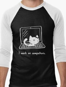 I work on computers Men's Baseball ¾ T-Shirt