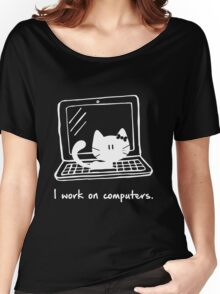I work on computers Women's Relaxed Fit T-Shirt