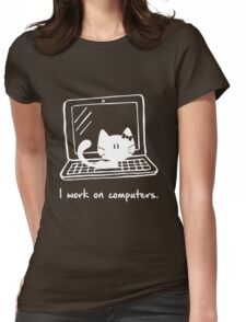 I work on computers Womens Fitted T-Shirt