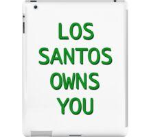 Los Santos Owns You iPad Case/Skin