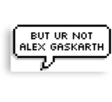 But You're Not Alex Gaskarth Canvas Print
