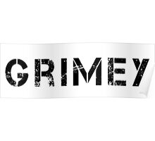 Grimey Poster