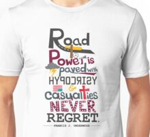 Road to Power is paved with Hypocrisy & Casualties Never Regret Unisex T-Shirt