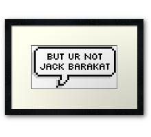 But You're Not Jack Barakat Framed Print
