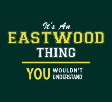 It's An EASTWOOD thing, you wouldn't understand !! by satro