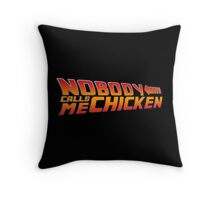 Nobody calls me chicken - Back to the future Throw Pillow