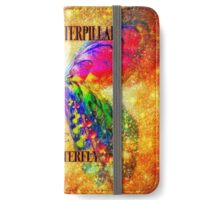 FROM A CATERPILLAR TO A BUTTERFLY iPhone Wallet/Case/Skin