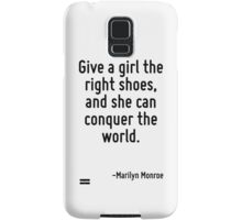 Give a girl the right shoes, and she can conquer the world. Samsung Galaxy Case/Skin