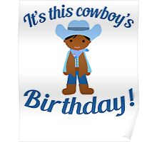 Little Cowboy Birthday Dark Skin Poster