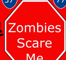 Zombies Scare Me Sticker