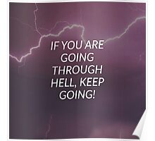 If You Are Going Through Hell, Keep Going Poster
