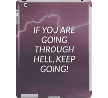 If You Are Going Through Hell, Keep Going iPad Case/Skin