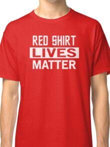 STAR TREK - RED SHIRT LIVES MATTER Classic T-Shirt