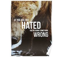 If You Are Not Hated, You Are Doing Something Wrong Poster