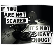 If You Are Not Scared, It's Not Heavy Enough Poster