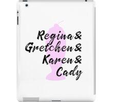 Mean Girls - Regina & Gretchen & Karen & Cady iPad Case/Skin