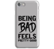 Being bad feels pretty good iPhone Case/Skin