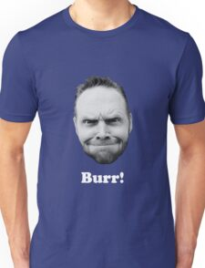 BURR! (white text) Unisex T-Shirt