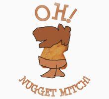 Oh! Nugget Mitch! Kids Tee
