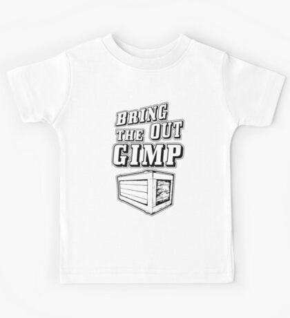 Bring Out The Gimp Kids Tee