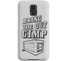 Bring Out The Gimp Samsung Galaxy Case/Skin